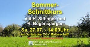 Sommerschnittkurs mit R. Bogensperger und H. Sittinger @ Gelände des OGV Mainaschaff